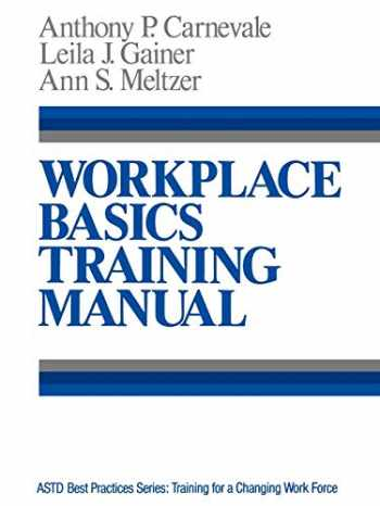 9781555422042-1555422047-Workplace Basics, Training Manual (The Jossey-Bass Management Series, Astd Best Practices Series)