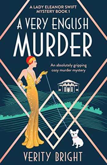 9781838886189-1838886184-A Very English Murder: An absolutely gripping cozy murder mystery (A Lady Eleanor Swift Mystery)