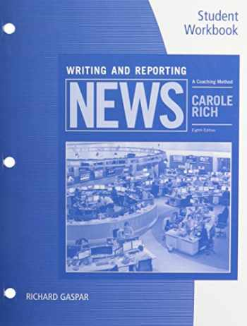 9781305577428-1305577426-Student Workbook for Rich's Writing and Reporting News: A Coaching Method, 8th