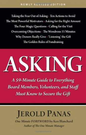 9781889102498-1889102490-Asking: A 59-Minute Guide to Everything Board Members, Volunteers, and Staff Must Know to Secure the Gift, Newly Revised Edition
