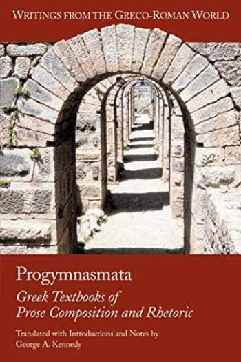 9781589830615-158983061X-Progymnasmata: Greek Textbooks of Prose Composition and Rhetoric (Writings from the Greco-Roman World) (English and Greek Edition)