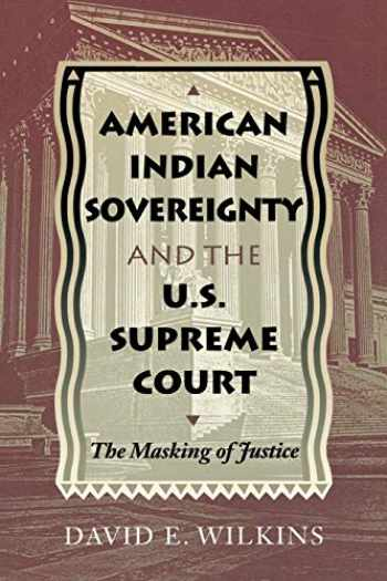9780292791091-0292791097-American Indian Sovereignty and the U.S. Supreme Court : The Masking of Justice