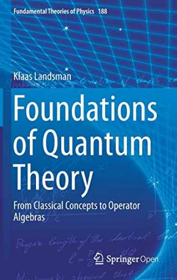 9783319517766-3319517767-Foundations of Quantum Theory: From Classical Concepts to Operator Algebras (Fundamental Theories of Physics (188))