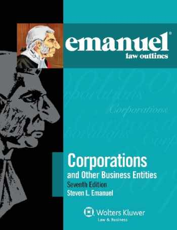 9781454824824-1454824824-Emanuel Law Outlines: Corporations and Other Business Entities, Seventh Edition