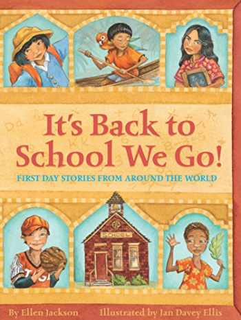 9780761319481-0761319484-It's Back to School We Go!: First Day Stories From Around the World