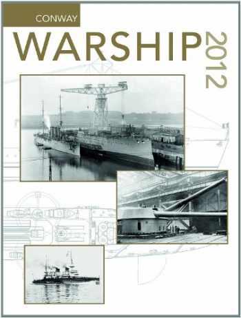 9781844861569-1844861562-Warship 2012 (Warship (Conway Maritime Press))