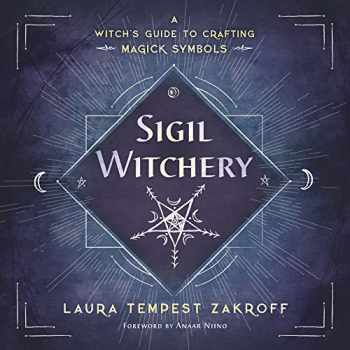 9780738753690-0738753696-Sigil Witchery: A Witch's Guide to Crafting Magick Symbols