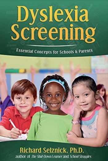 9781631925894-163192589X-Dyslexia Screening: Essential Concepts for Schools & Parents: Richard Selznick, Ph.D.