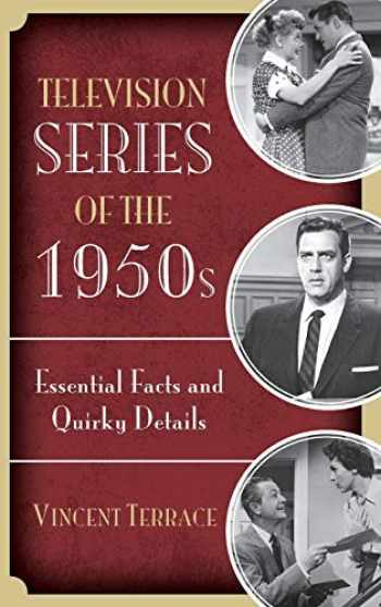 9781442261037-144226103X-Television Series of the 1950s: Essential Facts and Quirky Details