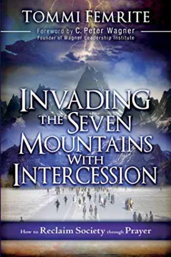 9781616386665-1616386665-Invading the Seven Mountains With Intercession