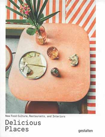 9783899559699-389955969X-Delicious Places: New Food Culture, Restaurants and Interiors
