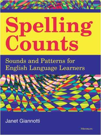 9780472033478-0472033476-Spelling Counts: Sounds and Patterns for English Language Learners