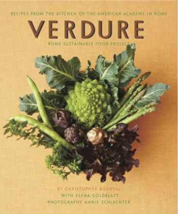 9781936941032-1936941031-Verdure: Vegetable Recipes from the Kitchen of the American Academy in Rome, Rome Sustainable Food Project