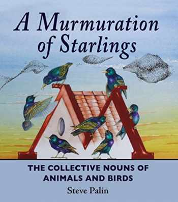9781906122546-1906122547-A Murmuration of Starlings: The Collective Nouns of Animals and Birds
