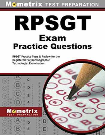 9781630940270-1630940275-RPSGT Exam Practice Questions: RPSGT Practice Tests & Review for the Registered Polysomnographic Technologist Examination (Mometrix Test Preparation)