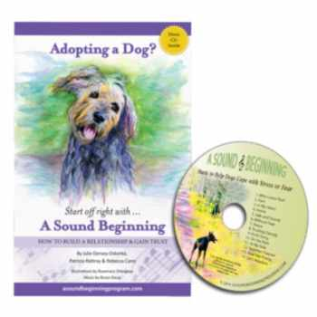 9780985761134-098576113X-Adopting a Dog? Start Off Right with a Sound Beginning: How to Build a Relationship and Gain Trust