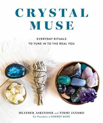 9781401954109-1401954103-Crystal Muse: Everyday Rituals to Tune In to the Real You