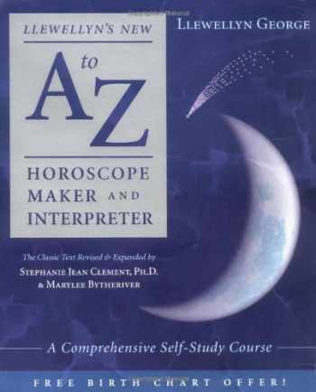9780738703220-0738703222-Llewellyn's New A to Z Horoscope Maker and Interpreter: A Comprehensive Self-Study Course