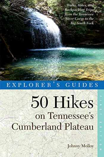 9780881509335-0881509337-Explorer's Guide 50 Hikes on Tennessee's Cumberland Plateau: Walks, Hikes, and Backpacks from the Tennessee River Gorge to the Big South Fork and throughout the Cumberlands (Explorer's 50 Hikes)