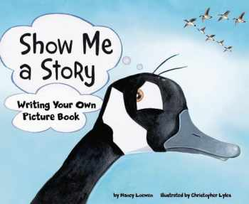 9781404853423-1404853421-Show Me a Story: Writing Your Own Picture Book (Writer's Toolbox)
