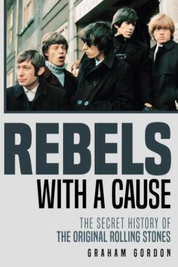 9781974573639-197457363X-Rebels with a Cause: The Secret History of the Original Rolling Stones