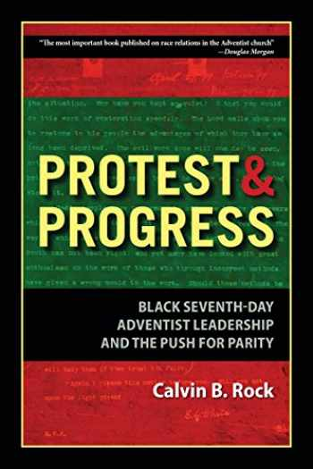 9781940980225-1940980224-Protest and Progress: Black Seventh-day Adventist Leadership and the Push for Parity