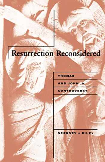 9780800628468-0800628462-Resurrection Reconsidered: Thomas and John in Controversy