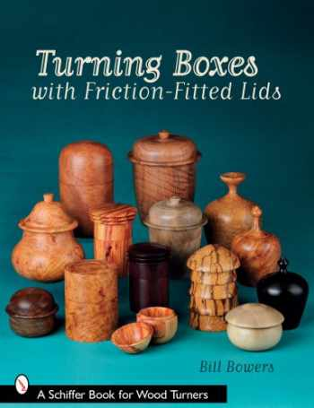 9780764330278-0764330276-Turning Boxes with Friction-Fitted Lids (Schiffer Book for Woodturners)