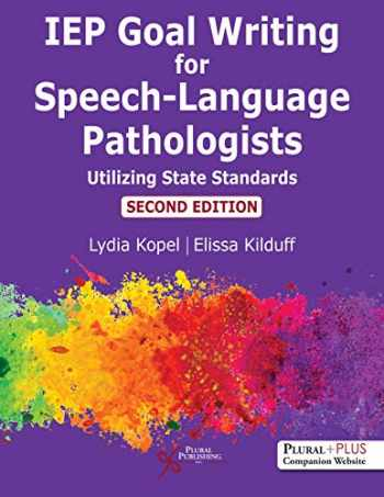 9781635502022-1635502020-IEP Goal Writing for Speech-Language Pathologists: Utilizing State Standards, Second Edition