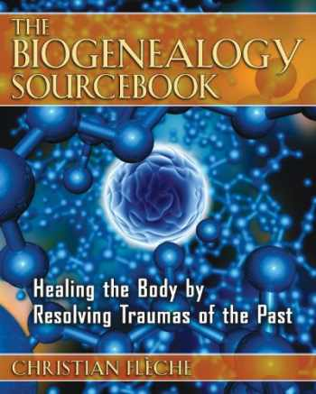 9781594772061-1594772061-The Biogenealogy Sourcebook: Healing the Body by Resolving Traumas of the Past