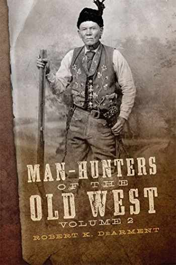 9780806159119-0806159111-Man-Hunters of the Old West, Volume 2