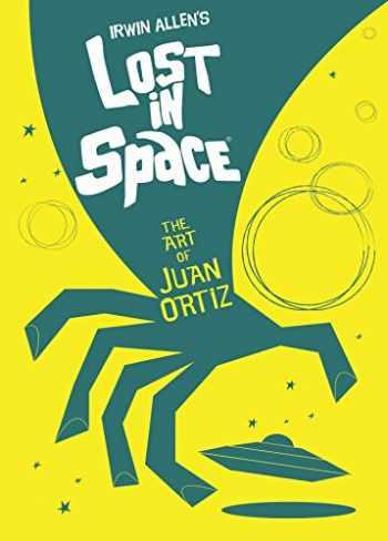 9781785655340-1785655345-Lost In Space: The Art of Juan Ortiz
