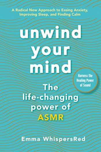 9780062996428-0062996428-Unwind Your Mind: The Life-Changing Power of ASMR (Emma WhispersRed ASMR)