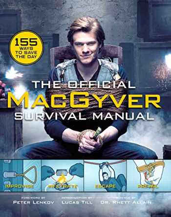 9781681884349-1681884348-The Official MacGyver Survival Manual: 155 Ways to Save the Day