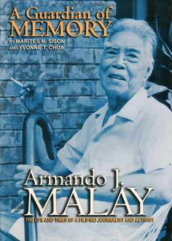 9789712711824-971271182X-Armando J. Malay: A guardian of memory : the life and times of a Filipino journalist and activist