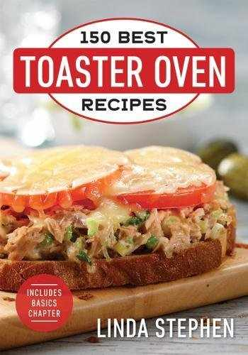 9780778806165-0778806162-150 Best Toaster Oven Recipes
