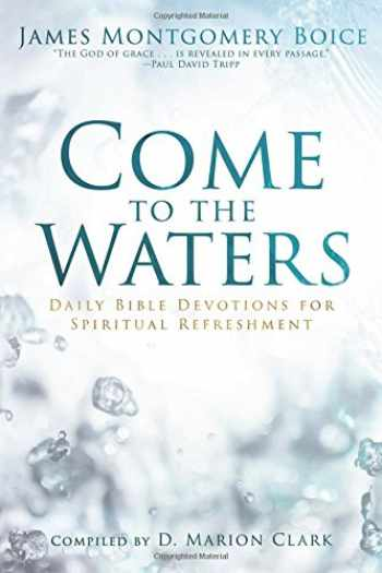 9781629953366-1629953369-Come to the Waters: Daily Bible Devotions for Spiritual Refreshment