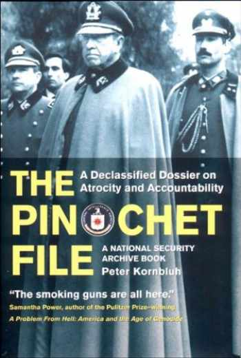 9781565845862-1565845862-The Pinochet File: A Declassified Dossier on Atrocity and Accountability (National Security Archive Book)