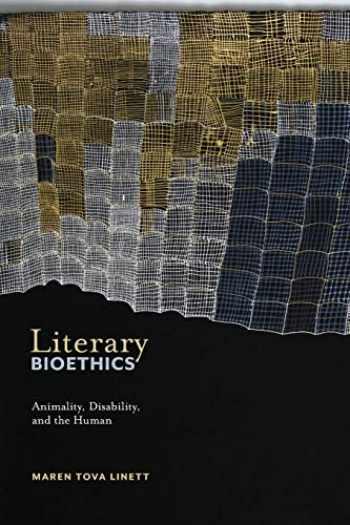 9781479801251-1479801259-Literary Bioethics: Animality, Disability, and the Human (Crip, 3)
