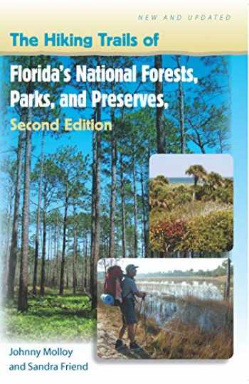 9780813030623-0813030625-The Hiking Trails of Florida's National Forests, Parks, and Preserves