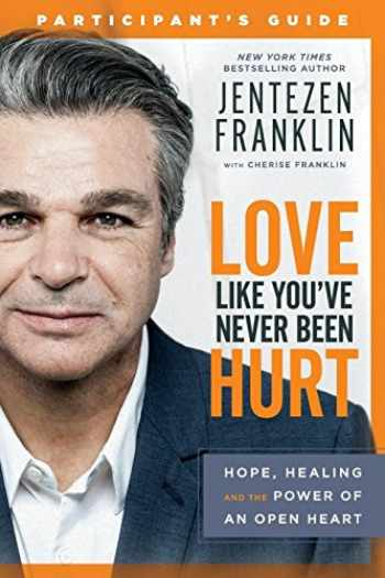 9780800799090-0800799097-Love Like You've Never Been Hurt Participant's Guide