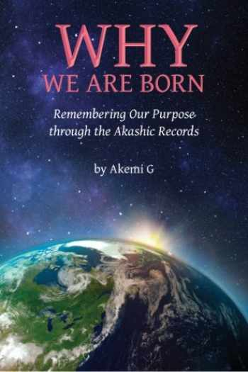 9781497566286-1497566282-Why We Are Born: Remembering Our Purpose through the Akashic Records
