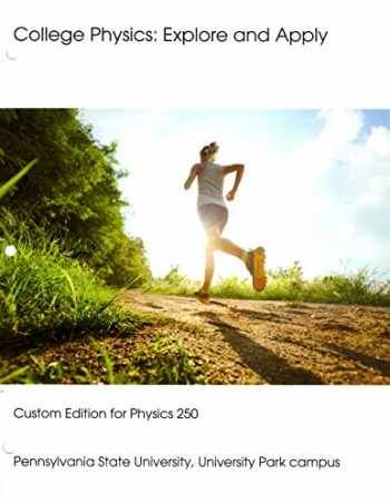 9781323859209-1323859209-College Physics: Explore and Apply Custom Edition for Physics 250