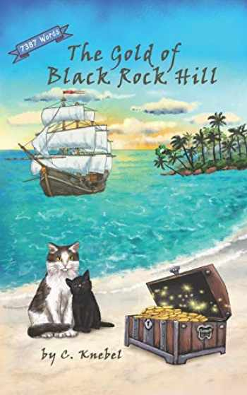 9780998454351-0998454354-The Gold of Black Rock Hill: Decodable Chapter Books for Kids with Dyslexia