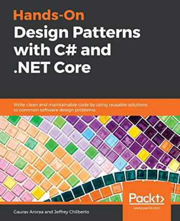9781789133646-1789133645-Hands-On Design Patterns with C# and .NET Core: Write clean and maintainable code by using reusable solutions to common software design problems