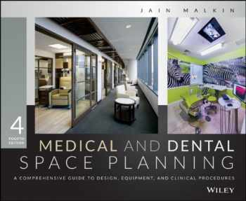 9781118456729-1118456726-Medical and Dental Space Planning: A Comprehensive Guide to Design, Equipment, and Clinical Procedures