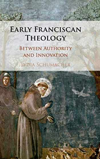 9781108498654-1108498655-Early Franciscan Theology: Between Authority and Innovation