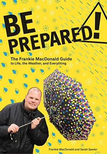 9781771085755-1771085754-Be Prepared!: The Frankie MacDonald Guide to Life, the Weather, and Everything