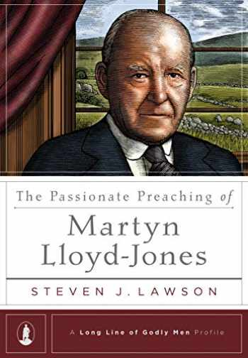 9781567696387-1567696384-The Passionate Preaching of Martyn Lloyd-Jones (A Long Line of Godly Men Profile)