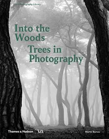 9780500480533-0500480532-Into the Woods: Trees and Photography